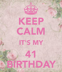 keep-calm-it-s-my-41-birthday
